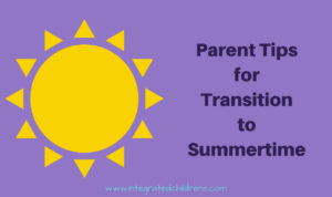 Parent Tips for Transition to Summertime